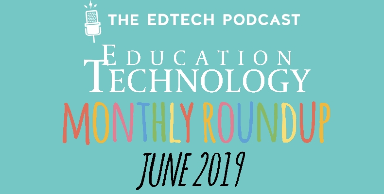 Edtech-Podcast-roundup-June-2019