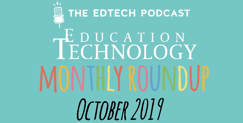 The-Edtech-Podcast-monthly-roundup-October-2019